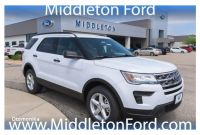 Ford Dealership Madison Wisconsin 2018 ford Explorer In Middleton Wi